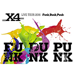 X4「X4 LIVE TOUR 2016 -Funk,Dunk,Punk-(DVD)」Bang A Gong - 妻夫木 崇次 | Compose, 声にしたなら - KENGO | Compose, Words