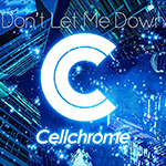 Cellchorome Don't Let Me Down 小田桐ゆうき| Compose, Arranged 中谷信行 | Arranged