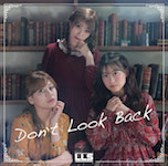 LLS Don't look back & Brand New Hi-ra | Compose, Arranged  川之上智子 |  Words